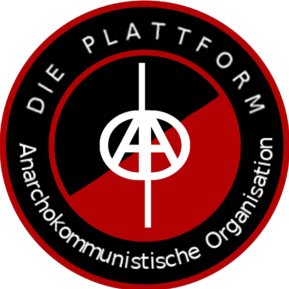 Κείμενο πολιτικής φυσιογνωμίας της αναρχοκομμουνιστικής οργάνωσης Die Plattform (Γερμανία).