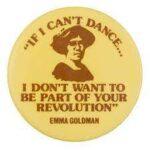 «Αν δεν μπορώ να χορέψω…» | Για την Έμμα Γκόλντμαν